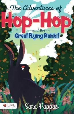 The Adventures of Hop-Hop and the Great Flying Rab...