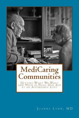 Medicaring Communities: Getting What We Want and N...