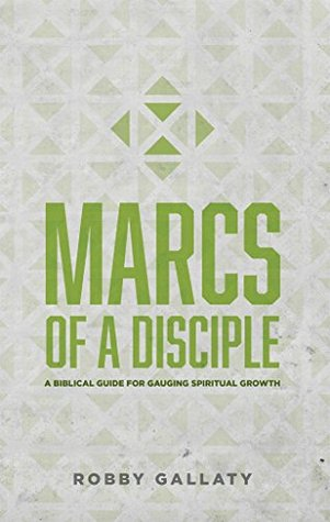 MARCS of a Disciple: A Biblical Guide for Gauging ...