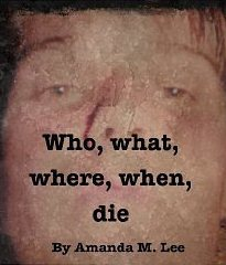Who, What, Where, When, Die