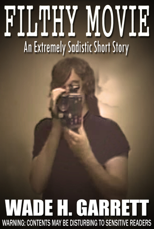 Filthy Movie – The Most Sadistic Short Story on ...