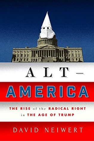 Alt-America: The Rise of the Radical Right in the ...