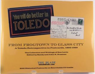 You Will Do Better In Toledo: From Frogtown to Gla...