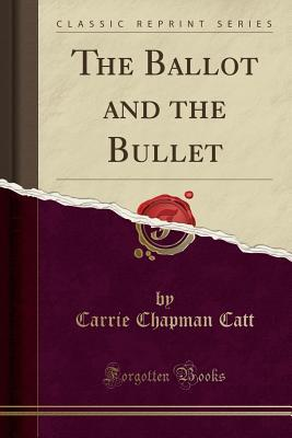 The Ballot and the Bullet (Classic Reprint)
