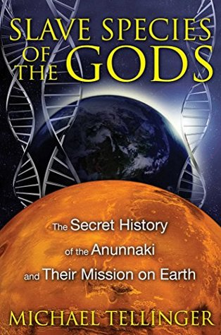 Slave Species of the Gods: The Secret History of t...