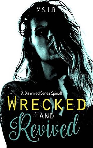 Wrecked and Revived