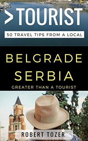 Greater Than a Tourist - Belgrade Serbia: 50 Trave...