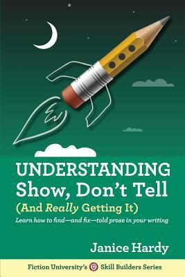 Understanding Show, Don't Tell: And Really Getting...