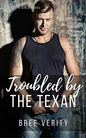 Troubled by the Texan (Perth Girls # 3)