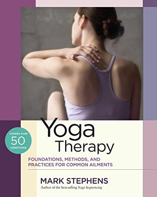 Yoga Therapy: Foundations, Methods, and Practices ...