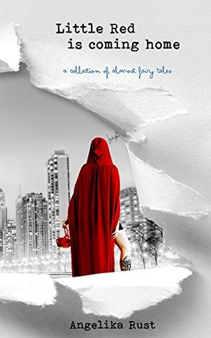 Little Red is Coming Home: A Collection of Almost ...