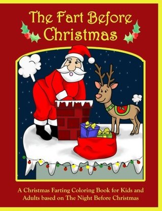 The Fart Before Christmas: A Christmas Farting Col...