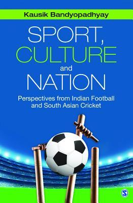 Sport, Culture and Nation: Perspectives from India...