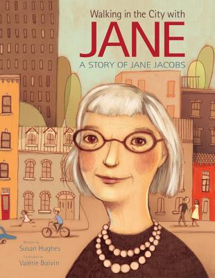 Walking in the City with Jane: A Story of Jane Jac...