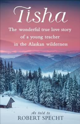 Tisha: The Wonderful True Love Story of a Young Te...