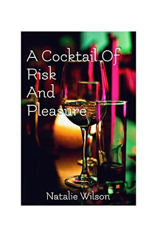 A Cocktail Of Risk And Pleasure
