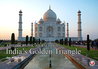 A Photographic Journey: India's Golden Triangle
