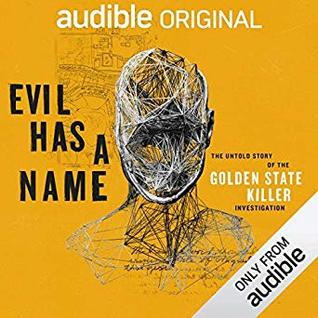 Evil Has A Name: The Untold Story of the Golden St...